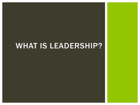 What is leadership?.