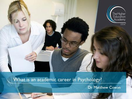 What is an academic career in Psychology? Dr Matthew Coxon.