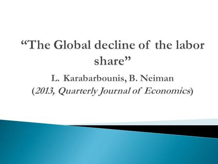 " International trade, however is not to blame. The decline in labor share also happens in ""labour abundant countries"" (i.e. India and China).  Hence."