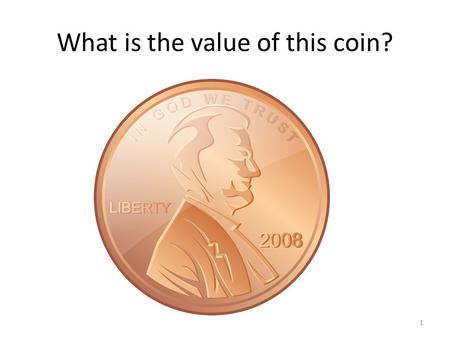 What is the value of this coin? 1. 2 3 4 5 How much change is here? 6.