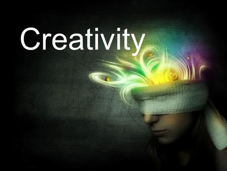 Creativity. What is creativity? Creativity is the phenomenon by which a person creates something new.