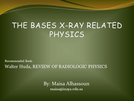The Bases x-ray related physics