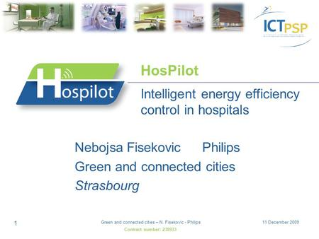 11 December 2009Green and connected cities – N. Fisekovic - Philips 1 Nebojsa FisekovicPhilips Green and connected cities Strasbourg Intelligent energy.