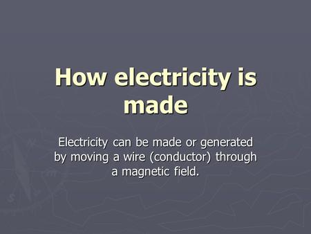How electricity is made