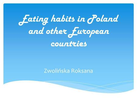 Eating habits in Poland and other European countries