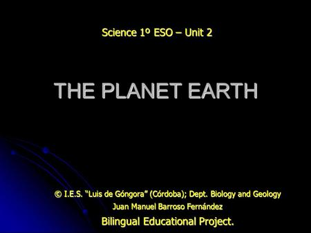 THE PLANET EARTH Science 1º ESO – Unit 2