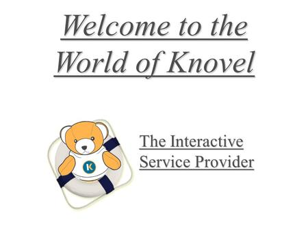 Welcome to the World of Knovel The Interactive Service Provider.