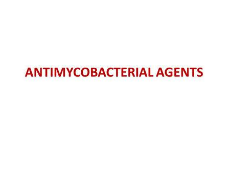 ANTIMYCOBACTERIAL AGENTS. The main mycobacterial infections in humans are tuberculosis and leprosy-typically chronic infections caused by Mycobacterium.