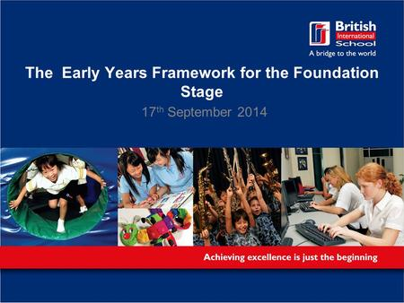 The Early Years Framework for the Foundation Stage 17 th September 2014.