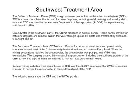 Southwest Treatment Area The Coliseum Boulevard Plume (CBP) is a groundwater plume that contains trichloroethylene (TCE). TCE is a common solvent that.
