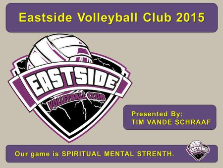  Eastside Volleyball Club Introduction  Eastside Volleyball Club Mission  Nike Sports Apparel  VolleyKids / VolleyTots  Grade School / Middle School.