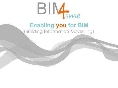 Enabling you for BIM (Building Information Modelling)