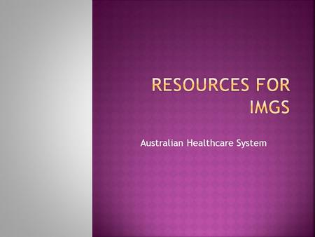 Australian Healthcare System. Australia has one of the best health systems in the world, and the general Australian population enjoys good health. The.