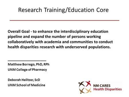 Research Training/Education Core Overall Goal - to enhance the interdisciplinary education pipeline and expand the number of persons working collaboratively.