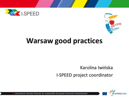 Warsaw good practices Karolina Iwińska I-SPEED project coordinator.