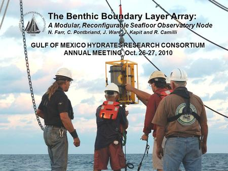 BBLA redesign w/ contros The Benthic Boundary Layer Array: A Modular, Reconfigurable Seafloor Observatory Node N. Farr, C. Pontbriand, J. Ware, J. Kapit.