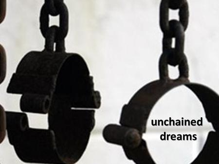 Unchained dreams. Intimacy is only a dream f reedom from being owned is only a dream...