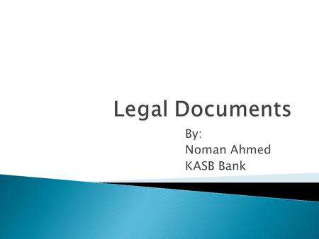 By: Noman Ahmed KASB Bank.  Interpretation  Sale & Purchase of asset  Payment of Price  Responsibility of Bank  Prepayment  Customers Presentations.
