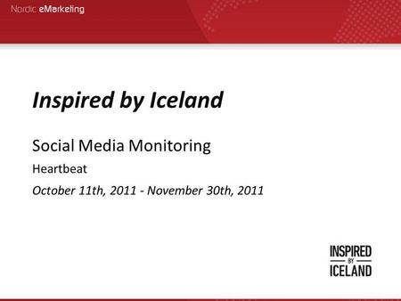 Inspired by Iceland Social Media Monitoring Heartbeat October 11th, 2011 - November 30th, 2011.