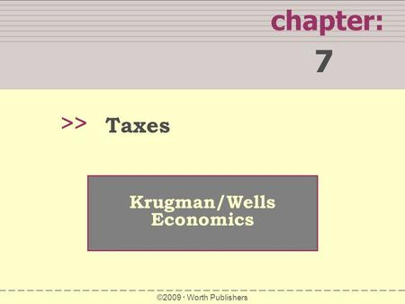 7 chapter: >> Taxes Krugman/Wells Economics