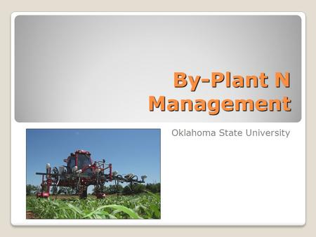By-Plant N Management Oklahoma State University.