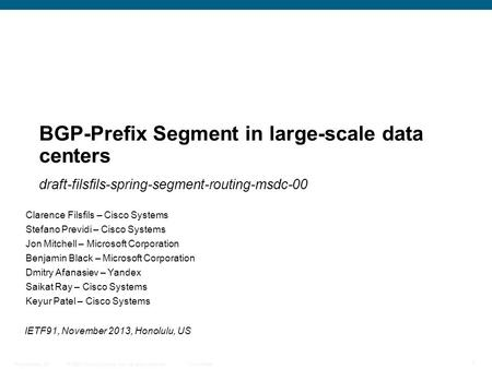 © 2009 Cisco Systems, Inc. All rights reserved. Cisco Public Presentation_ID 1 BGP-Prefix Segment in large-scale data centers draft-filsfils-spring-segment-routing-msdc-00.