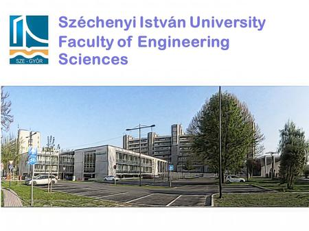 Széchenyi István University Faculty of Engineering Sciences.