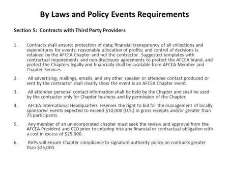 By Laws and Policy Events Requirements Section 5: Contracts with Third Party Providers 1.Contracts shall ensure: protection of data; financial transparency.