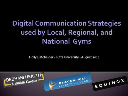 Holly Batchelder - Tufts University - August 2014.