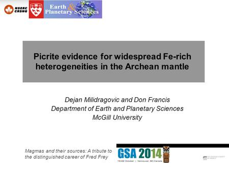 Dejan Milidragovic and Don Francis Department of Earth and Planetary Sciences McGill University Picrite evidence for widespread Fe-rich heterogeneities.