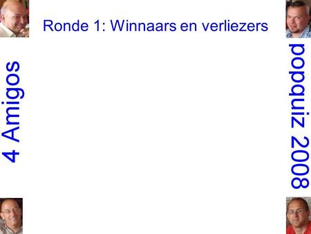 Ronde 1: Winnaars en verliezers. 1.Hot Chocolate: Every 1's a winner.
