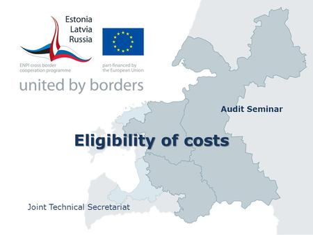 Eligibility of costs Joint Technical Secretariat Audit Seminar.
