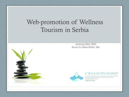 Web-promotion of Wellness Tourism in Serbia Lukrecija Djeri, PhD Survey by Jelena Farki ć, Msc.