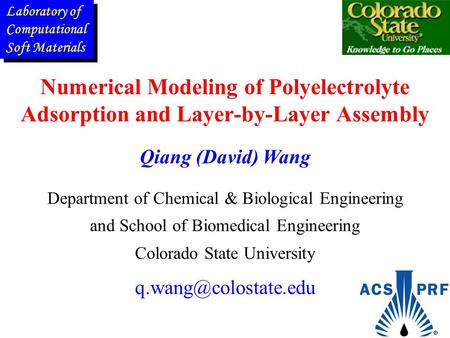 Numerical Modeling of Polyelectrolyte Adsorption and Layer-by-Layer Assembly Department of Chemical & Biological Engineering and School of Biomedical Engineering.