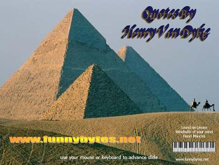 www.funnybytes.net use your mouse or keyboard to advance slide Sound on please Windmills of your mind Henri Mancini.