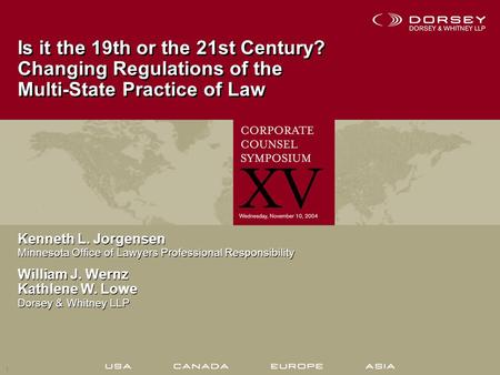 1 Is it the 19th or the 21st Century? Changing Regulations of the Multi-State Practice of Law Kenneth L. Jorgensen Minnesota Office of Lawyers Professional.