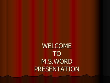 WELCOME TO M.S.WORD PRESENTATION. Word is a software program designed by Microsoft corporation,USA for Word processing application.First of all Word 97is.