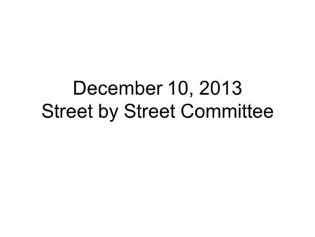 December 10, 2013 Street by Street Committee. 3 Projects NE Holman, 52 nd to 55 th SE 57 th, Rural to Nehalem SE Woodward, 75 th to 77 th.