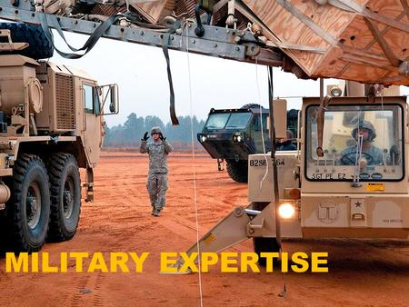 MILITARY EXPERTISE.