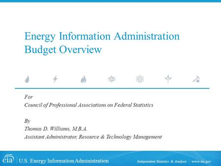 Www.eia.gov U.S. Energy Information Administration Independent Statistics & Analysis Energy Information Administration Budget Overview For Council of Professional.