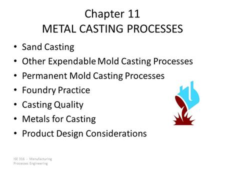 Chapter 11 METAL CASTING PROCESSES
