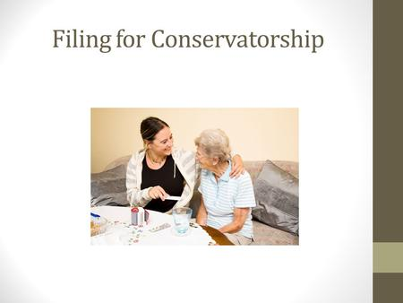 Filing for Conservatorship