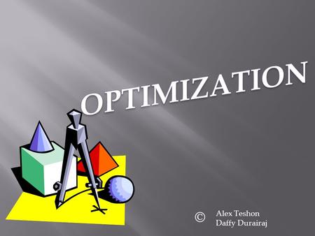 OPTIMIZATION © Alex Teshon Daffy Durairaj.