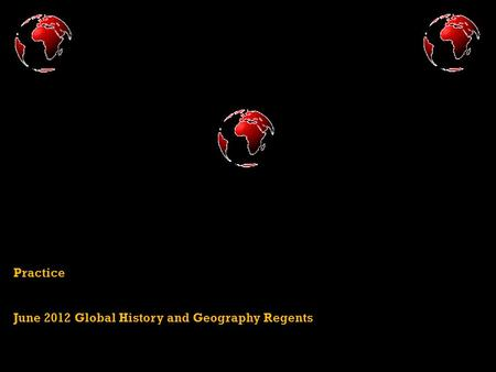 What will be the thematic essay question for global history regents in june 2009 be? HELP?
