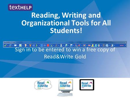 Reading, Writing and Organizational Tools for All Students! Sign in to be entered to win a free copy of Read&Write Gold.