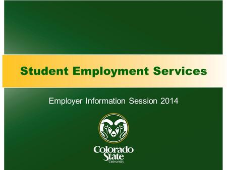 Student Employment Services Employer Information Session 2014.