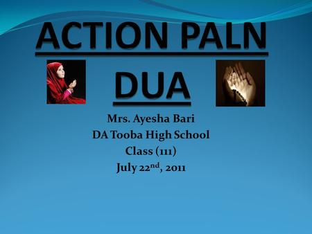 Mrs. Ayesha Bari DA Tooba High School Class (111) July 22 nd, 2011.