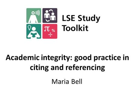 Academic integrity: good practice in citing and referencing