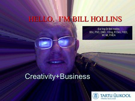 Bill Hollins Direction Consultants HELLO. I'M BILL HOLLINS Creativity+Business.