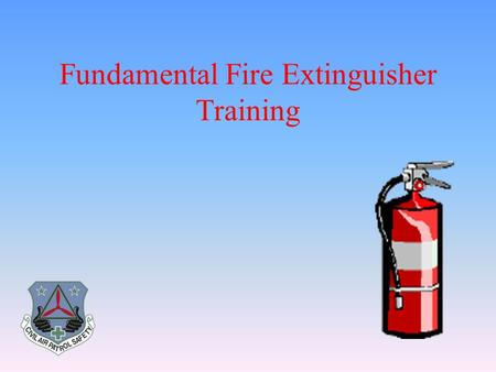 Fundamental Fire Extinguisher Training. The Fire Triangle Fire Safety, at its most basic, is based upon the principle of keeping fuel sources and ignition.